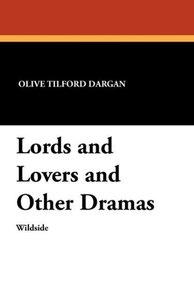 Lords and Lovers and Other Dramas
