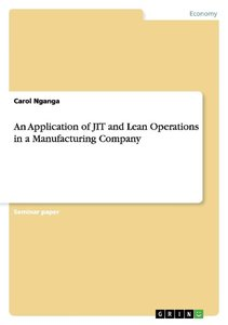 An Application of JIT and Lean Operations in a Manufacturing Com