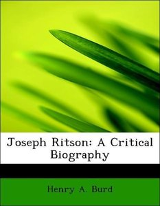 Joseph Ritson: A Critical Biography