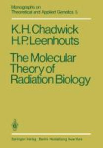 The Molecular Theory of Radiation Biology