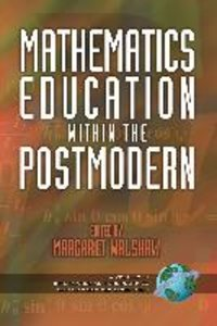 Mathematics Education Within the Postmodern (PB)