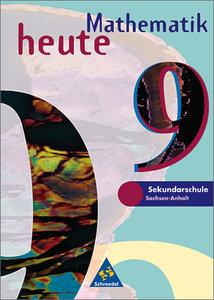Mathematik heute 9. Schülerband. Brandenburg, Sachsen-Anhalt. Ne