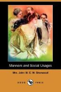 Manners and Social Usages (Dodo Press)
