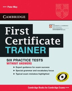 First Certificate Trainer. Practice Tests without answers