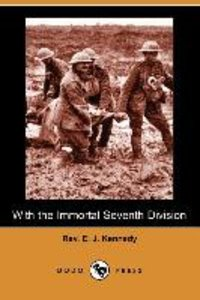 With the Immortal Seventh Division (Dodo Press)