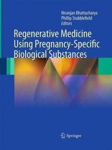 Regenerative Medicine Using Pregnancy-Specific Biological Substa