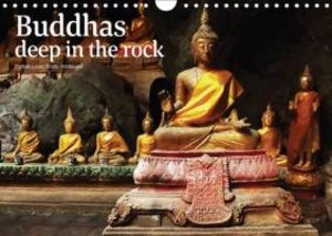 Buddhas deep in the rock (Wall Calendar 2015 DIN A4 Landscape)