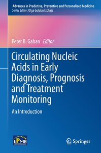 Circulating Nucleic Acids in Early Diagnosis, Prognosis and Trea