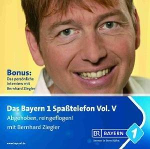 Bayern 1-Spaßtelefon Vol.5 Abgehoben,Reingeflogen!