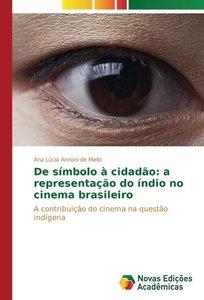 De símbolo à cidadão: a representação do índio no cinema brasile