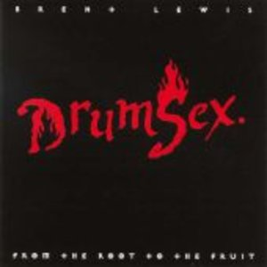 Drumsex-From the Root to the Fruit