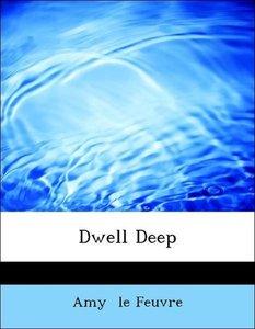 Dwell Deep