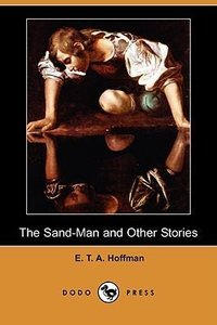 The Sand-Man and Other Stories (Dodo Press)