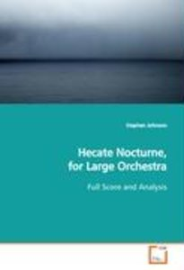 Hecate Nocturne, for Large Orchestra