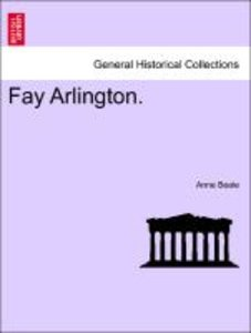 Fay Arlington. VOL. I