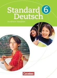 Standard Deutsch 6. Schuljahr. Schülerbuch für Nordrhein-Westfal