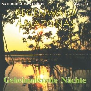 Regenwald Amazonas 4. Geheimnisvolle Nächte