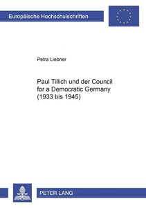 Paul Tillich und der Council for a Democratic Germany (1933 bis