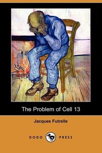 The Problem of Cell 13 (Dodo Press)