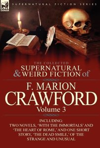 The Collected Supernatural and Weird Fiction of F. Marion Crawfo