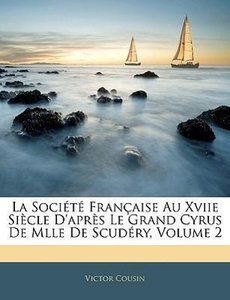 La Société Française Au Xviie Siècle D'après Le Grand Cyrus De M