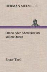 Omoo oder Abenteuer im stillen Ocean