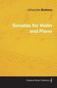 Johannes Brahms - Sonatas for Violin and Piano