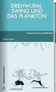 Vian, B: Drehwurm, Swing und das Plankton