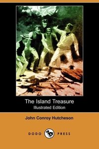 The Island Treasure (Illustrated Edition) (Dodo Press)