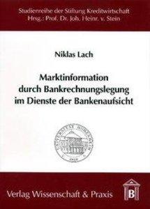 Marktinformation durch Bankrechnungslegung im Dienste der Banken