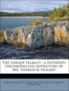 The unique Hamlet : a hitherto unchronicled adventure of Mr. She