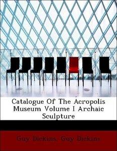 Catalogue Of The Acropolis Museum Volume I Archaic Sculpture