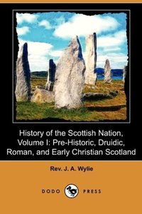 History of the Scottish Nation, Volume I