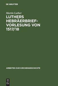 Luthers Hebräerbrief-Vorlesung von 1517/18