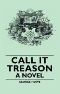 Call It Treason - A Novel
