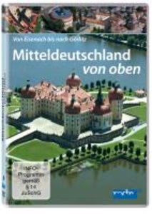 Mitteldeutschland von oben - Von Eisenach bis nach Görlitz