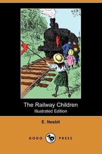 The Railway Children (Illustrated Edition) (Dodo Press)