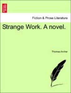 Strange Work. A novel, vol. I