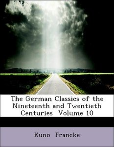 The German Classics of the Nineteenth and Twentieth Centuries V