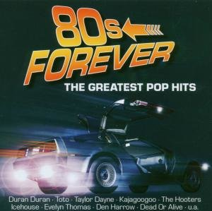 80s Forever-The Greatest Pop Hits