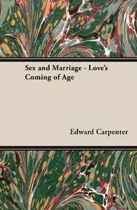 Sex and Marriage - Love's Coming of Age