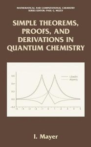 Simple Theorems, Proofs, and Derivations in Quantum Chemistry