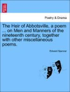 The Heir of Abbotsville, a poem ... on Men and Manners of the ni