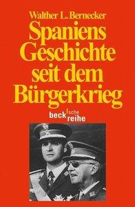 Bernecker, W: Spaniens Geschichte seit dem Bürgerkrieg