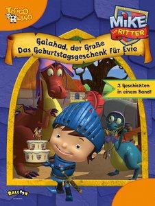 Mike der Ritter - Galahad, der Große und Das Geburtstagsgeschenk
