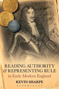 Reading Authority and Representing Rule in Early Modern England