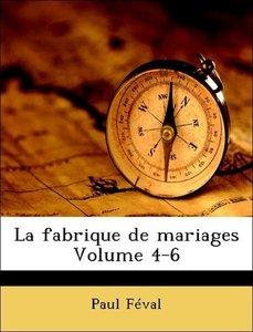 La fabrique de mariages Volume 4-6