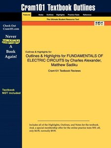 Outlines & Highlights for FUNDAMENTALS OF ELECTRIC CIRCUITS by C