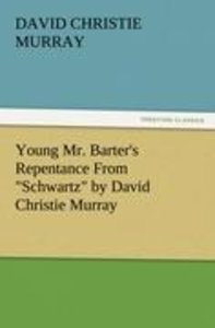 "Young Mr. Barter's Repentance From ""Schwartz"" by David Christie"
