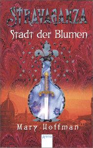 Hoffman, M: Stravaganza 3 Stadt der Blumen